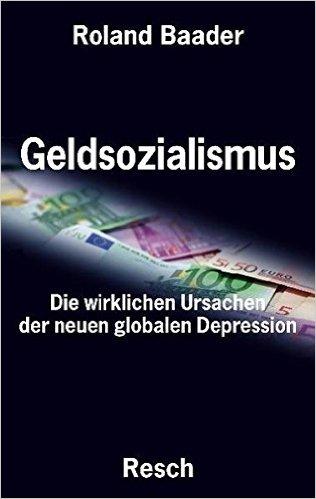 Roland Baader - Geldsozialismus