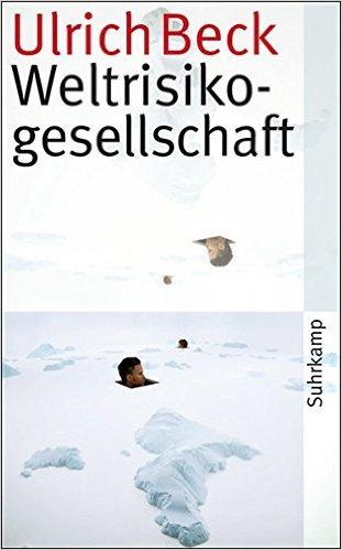 Ulrich Beck - Weltrisikogesellschaft